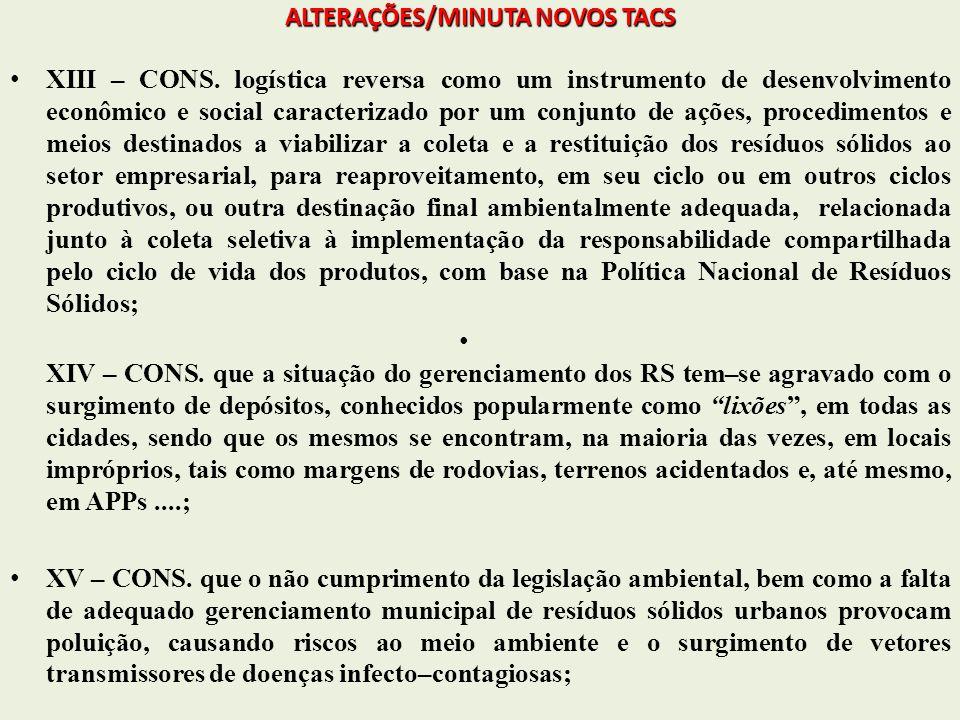 ALTERAÇÕES/MINUTA NOVOS TACS ALTERAÇÕES/MINUTA NOVOS TACS XIII – CONS. logística reversa como um instrumento de desenvolvimento econômico e social car