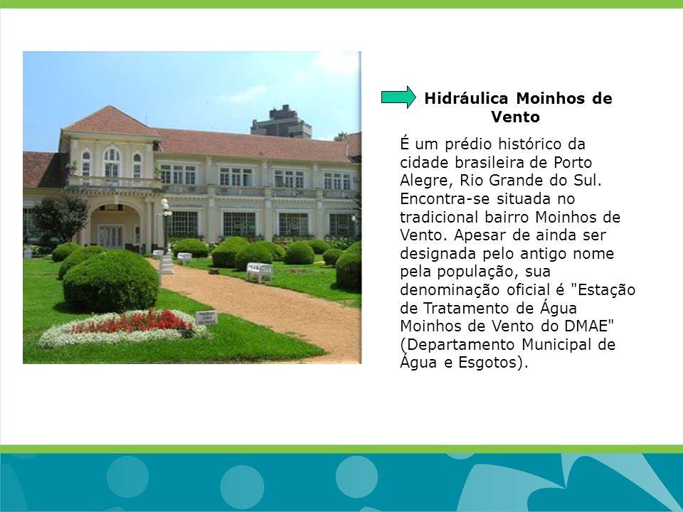 Hidráulica Moinhos de Vento É um prédio histórico da cidade brasileira de Porto Alegre, Rio Grande do Sul. Encontra-se situada no tradicional bairro M