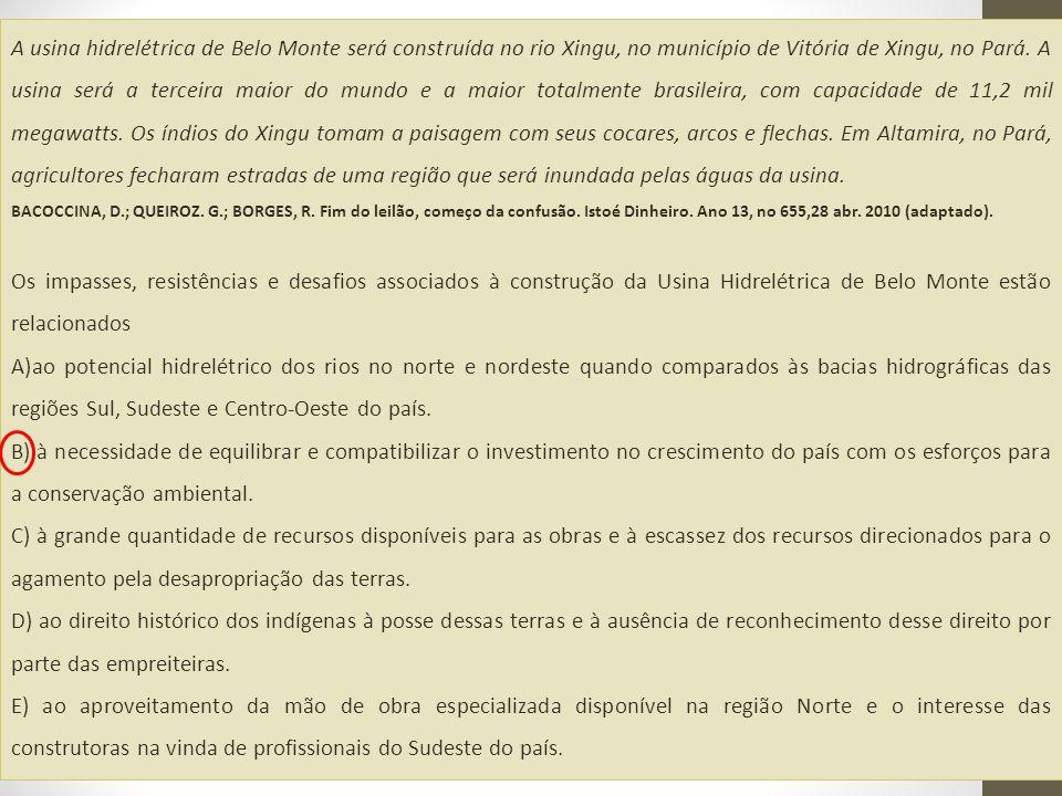 A usina hidrelétrica de Belo Monte será construída no rio Xingu, no município de Vitória de Xingu, no Pará. A usina será a terceira maior do mundo e a