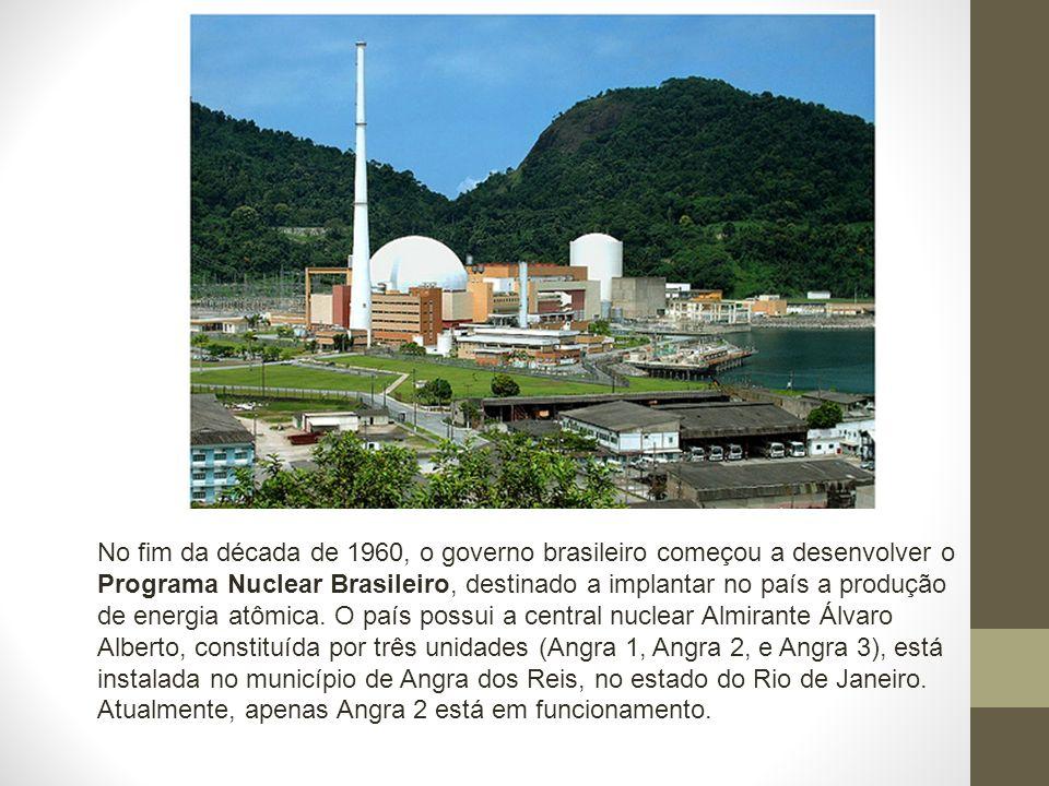 No fim da década de 1960, o governo brasileiro começou a desenvolver o Programa Nuclear Brasileiro, destinado a implantar no país a produção de energi