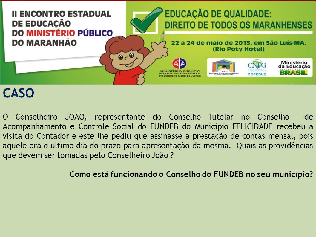 CASO O Conselho de Alimentação Escolar é responsável pela fiscalização da qualidade e da quantidade das merendas servidas na rede pública de ensino, assim como responsável pela fiscalização da correta prestação de contas.