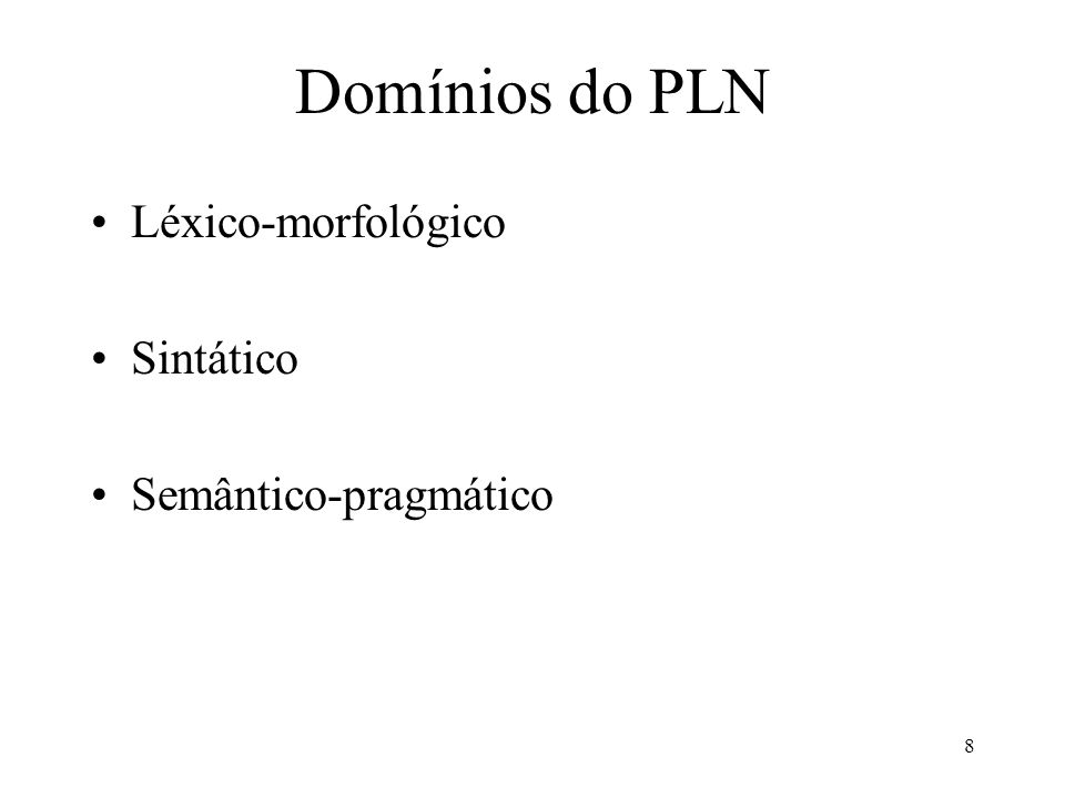 Referências de PLN [ALLE94] ALLEN, J.Natural language understanding.