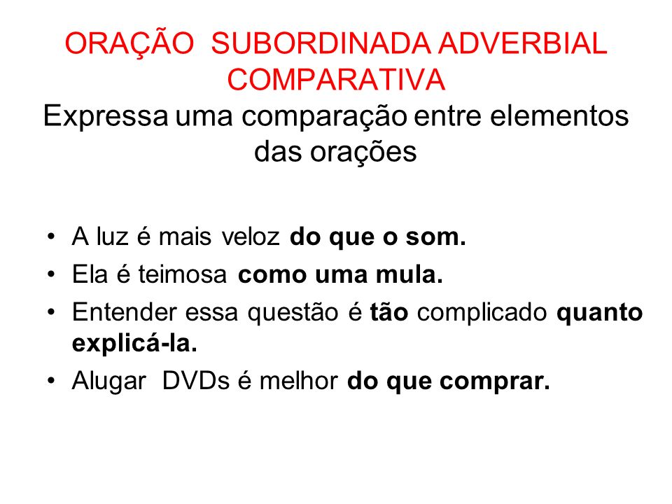 ORAÇÃO SUBORDINADA ADVERBIAL CONCESSIVA Expressa oposição à or.