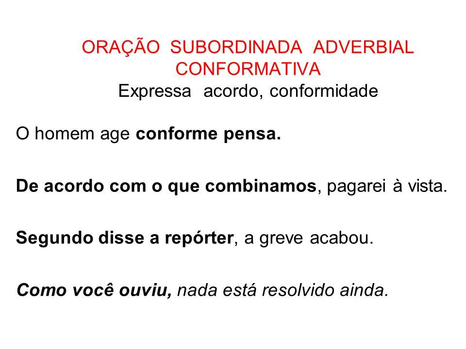 ORAÇÃO SUBORDINADA ADVERBIAL CONSECUTIVA Expressa uma consequência, um resultado.