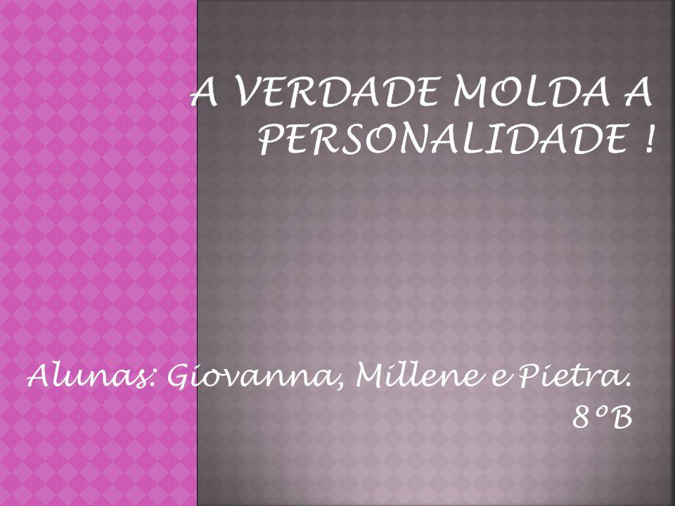 Alunas: Giovanna, Millene e Pietra. 8ºB