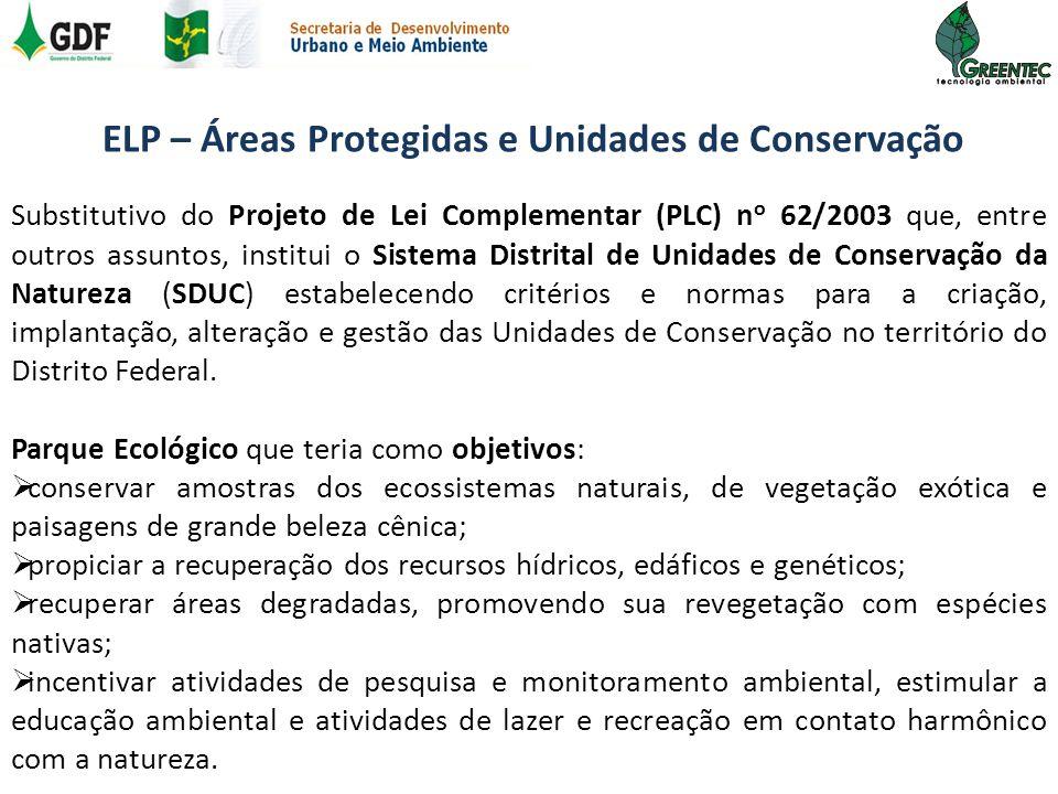 Substitutivo do Projeto de Lei Complementar (PLC) n o 62/2003 que, entre outros assuntos, institui o Sistema Distrital de Unidades de Conservação da N