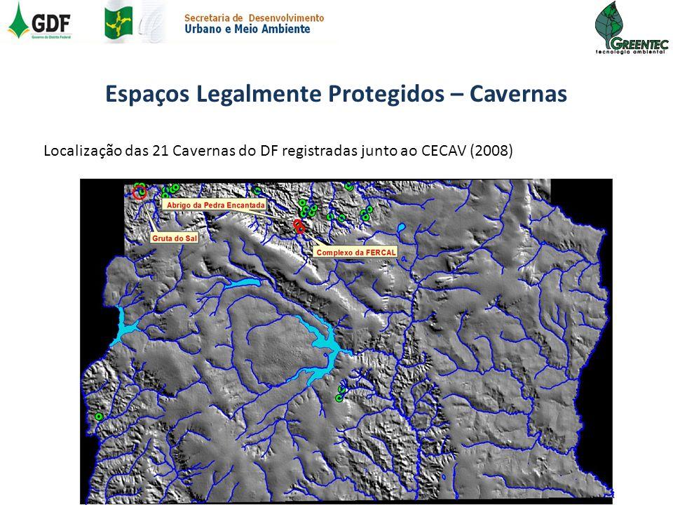 Espaços Legalmente Protegidos – Cavernas Localização das 21 Cavernas do DF registradas junto ao CECAV (2008)