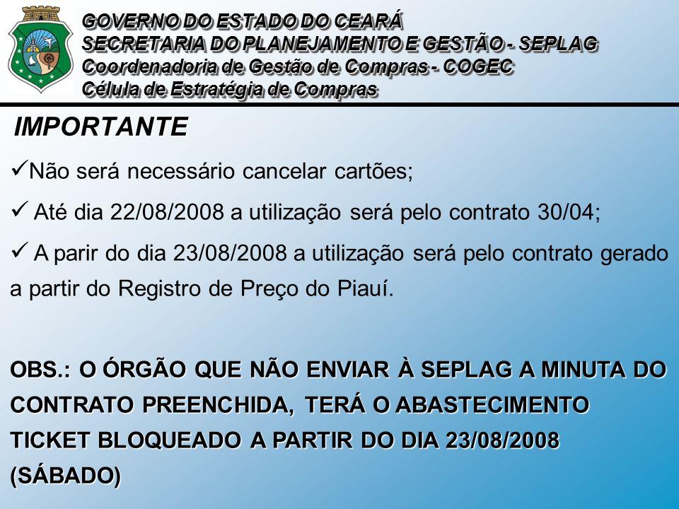 IMPORTANTE Não será necessário cancelar cartões; Até dia 22/08/2008 a utilização será pelo contrato 30/04; A parir do dia 23/08/2008 a utilização será