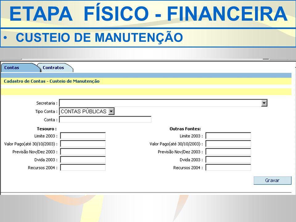 ETAPA FÍSICO - FINANCEIRA CUSTEIO DE MANUTENÇÃO