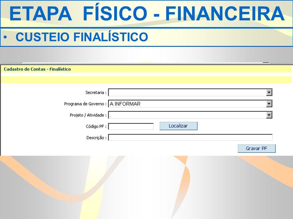 ETAPA FÍSICO - FINANCEIRA CUSTEIO FINALÍSTICO