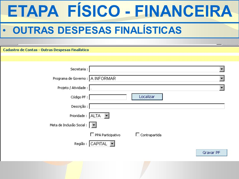ETAPA FÍSICO - FINANCEIRA OUTRAS DESPESAS FINALÍSTICAS