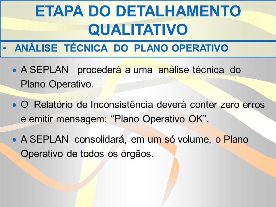 A SEPLAN procederá a uma análise técnica do Plano Operativo.