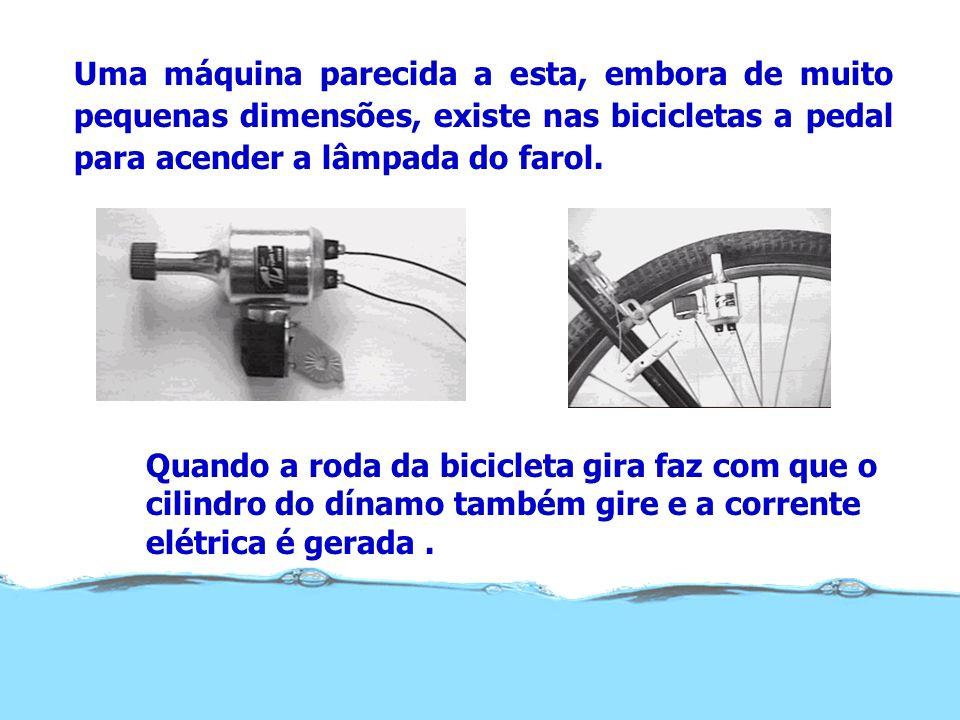 Uma máquina parecida a esta, embora de muito pequenas dimensões, existe nas bicicletas a pedal para acender a lâmpada do farol. Quando a roda da bicic