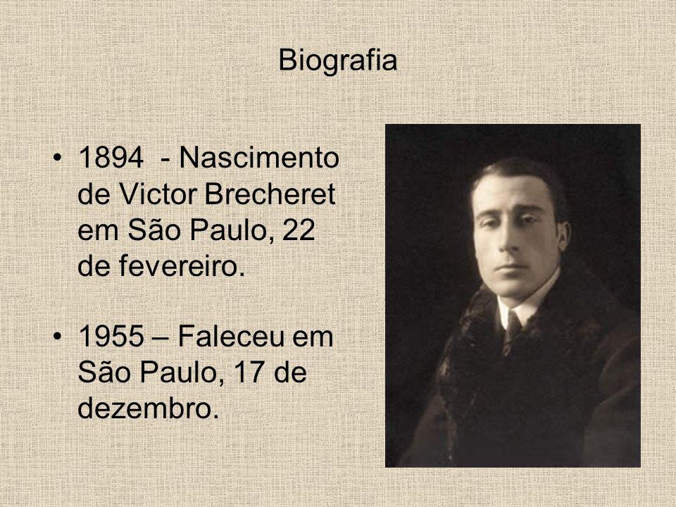 Biografia 1894 - Nascimento de Victor Brecheret em São Paulo, 22 de fevereiro. 1955 – Faleceu em São Paulo, 17 de dezembro.