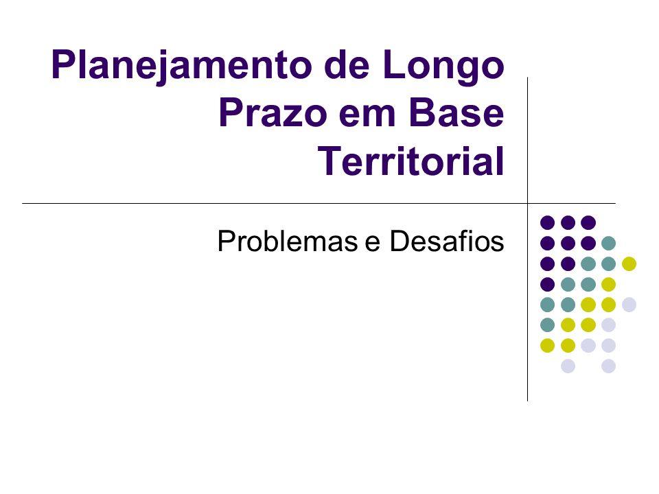 Planejamento de Longo Prazo em Base Territorial Problemas e Desafios