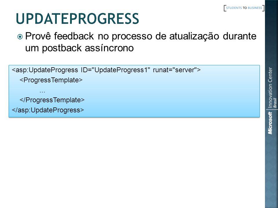 Provê feedback no processo de atualização durante um postback assíncrono......