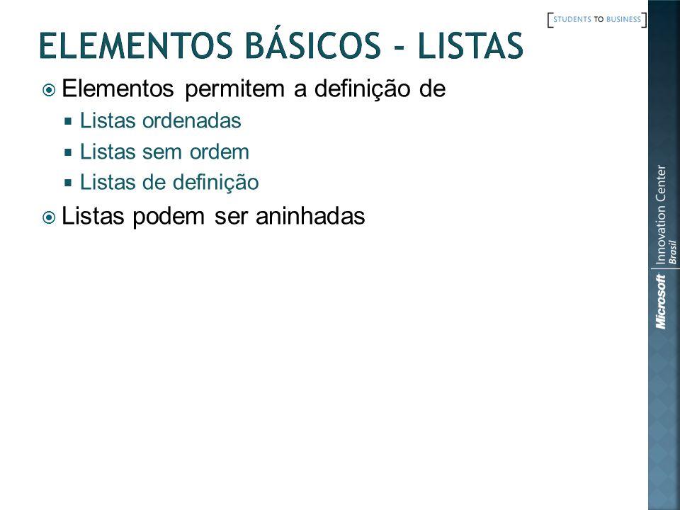 Elementos permitem a definição de Listas ordenadas Listas sem ordem Listas de definição Listas podem ser aninhadas