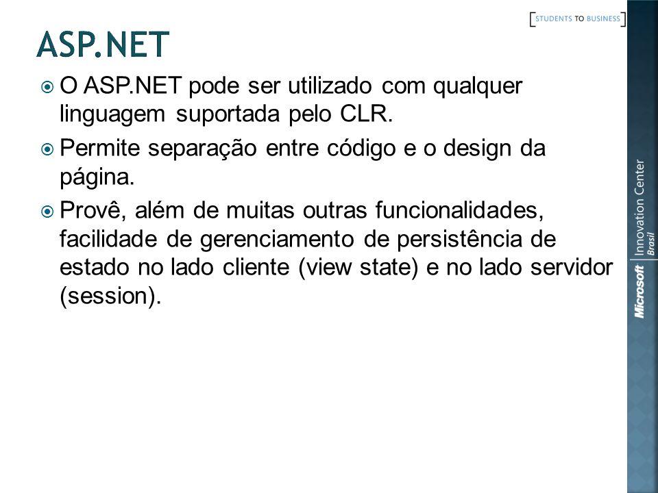 O ASP.NET pode ser utilizado com qualquer linguagem suportada pelo CLR. Permite separação entre código e o design da página. Provê, além de muitas out