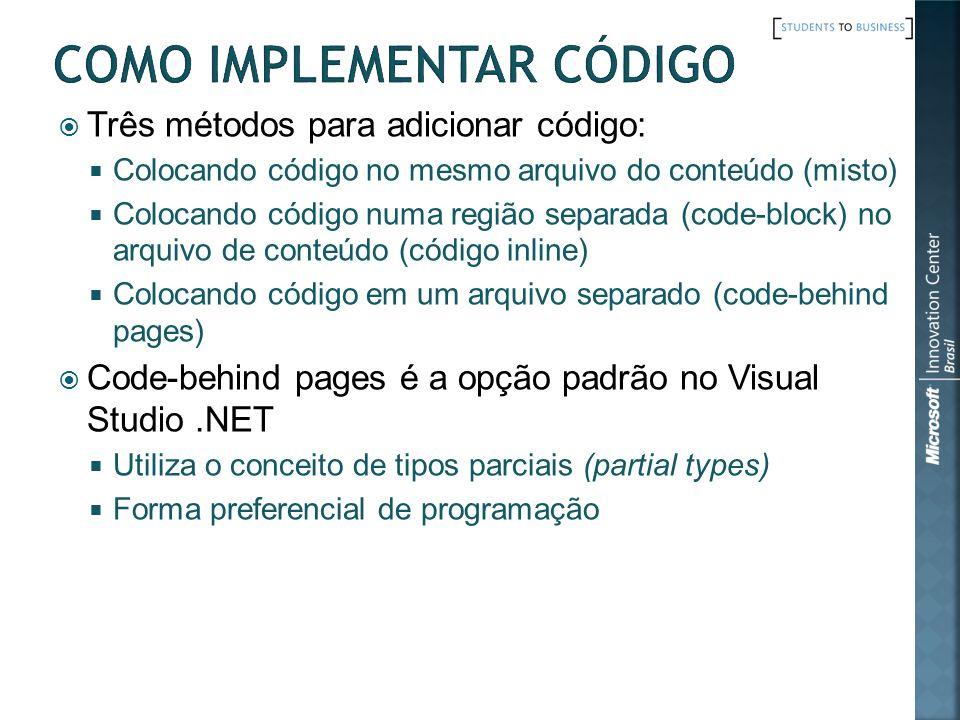 Três métodos para adicionar código: Colocando código no mesmo arquivo do conteúdo (misto) Colocando código numa região separada (code-block) no arquiv