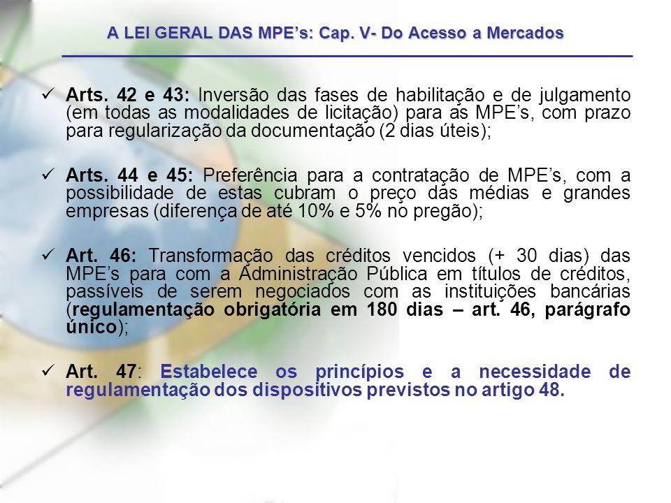 Arts. 42 e 43: Inversão das fases de habilitação e de julgamento (em todas as modalidades de licitação) para as MPEs, com prazo para regularização da