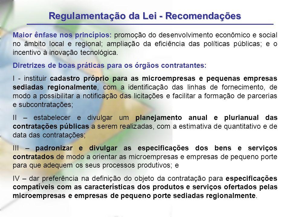 Regulamentação da Lei - Recomendações Maior ênfase nos princípios: promoção do desenvolvimento econômico e social no âmbito local e regional; ampliação da eficiência das políticas públicas; e o incentivo à inovação tecnológica.