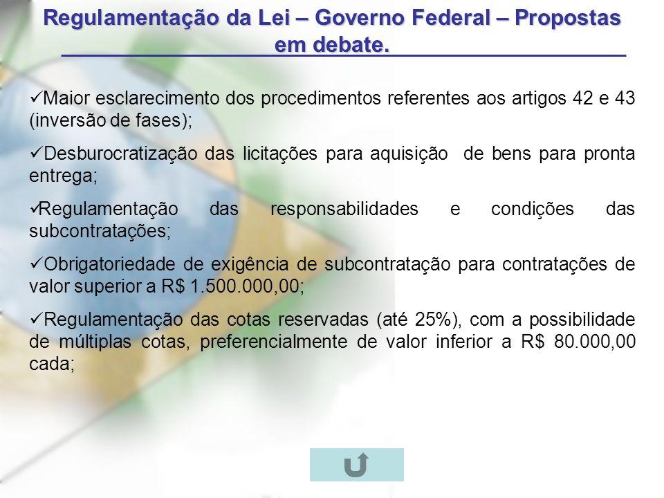 Regulamentação da Lei – Governo Federal – Propostas em debate. Maior esclarecimento dos procedimentos referentes aos artigos 42 e 43 (inversão de fase