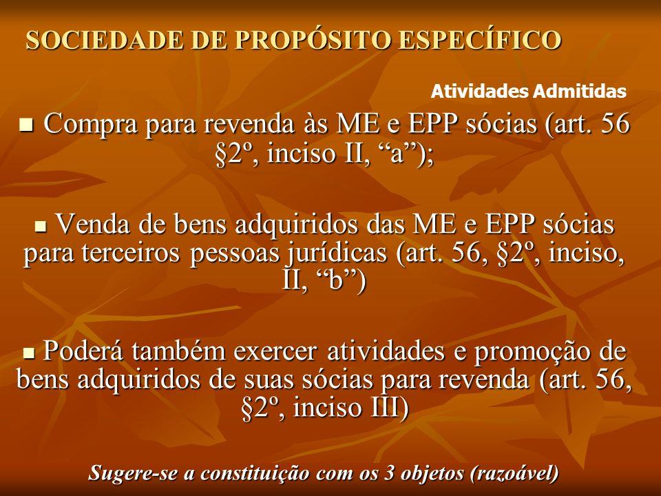 SOCIEDADE DE PROPÓSITO ESPECÍFICO Compra para revenda às ME e EPP sócias (art.