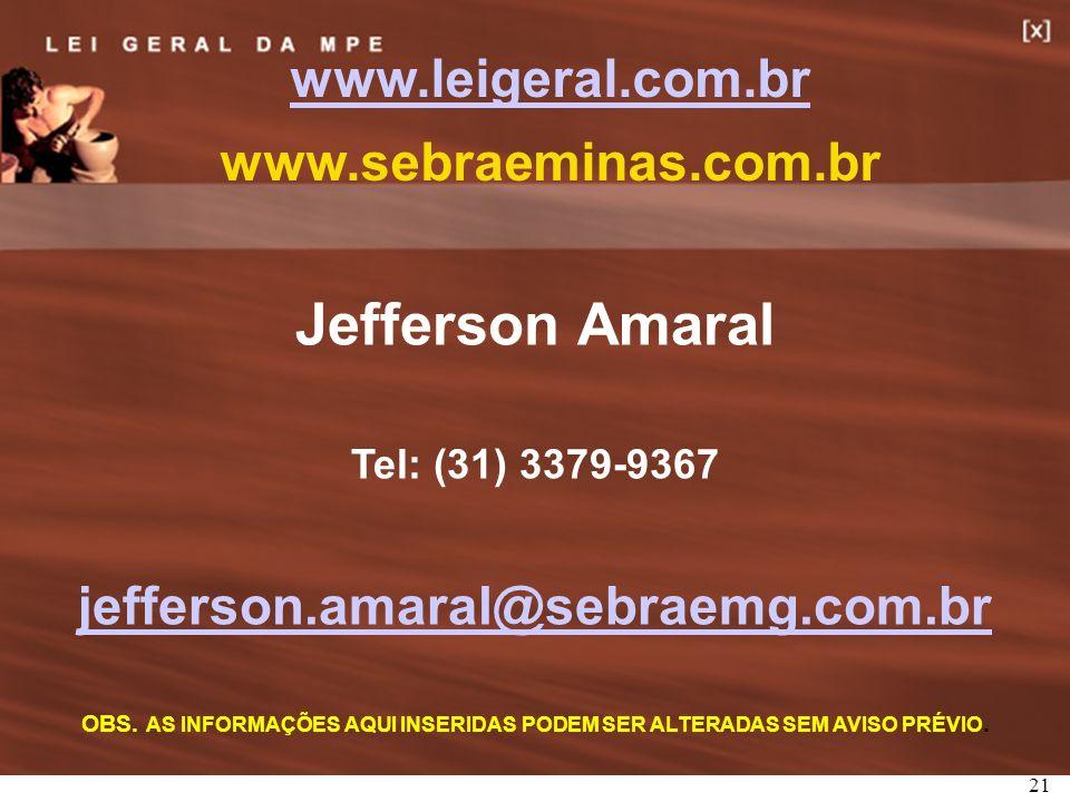 21 Jefferson Amaral Tel: (31) 3379-9367 jefferson.amaral@sebraemg.com.br OBS.
