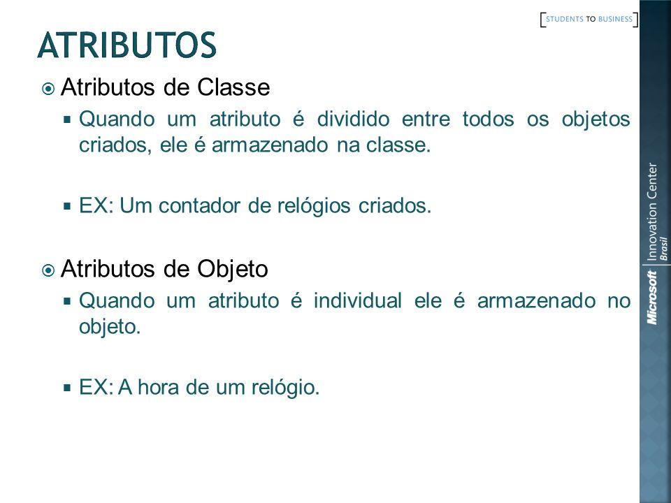 Atributos de Classe Quando um atributo é dividido entre todos os objetos criados, ele é armazenado na classe.