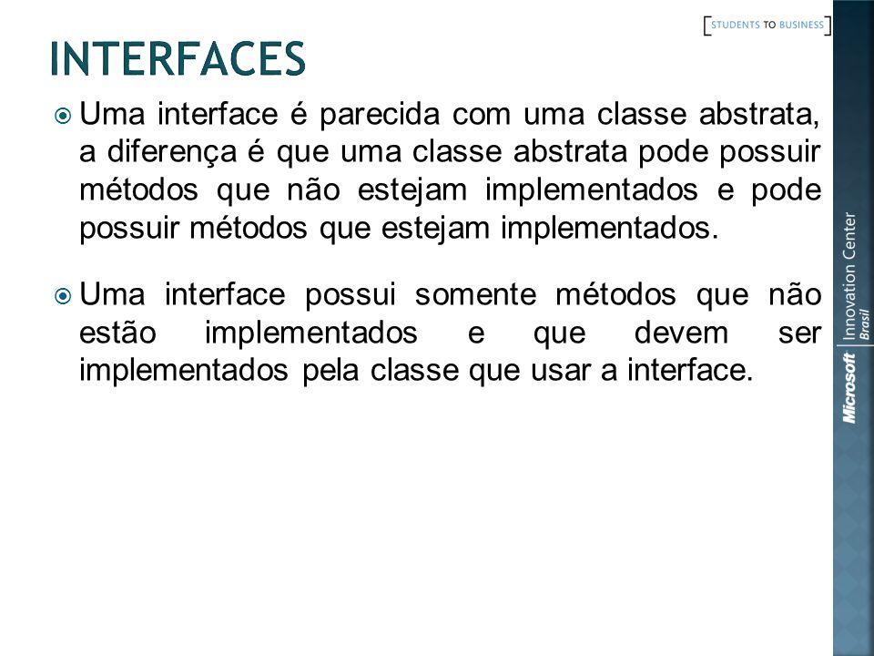 Uma interface é parecida com uma classe abstrata, a diferença é que uma classe abstrata pode possuir métodos que não estejam implementados e pode possuir métodos que estejam implementados.