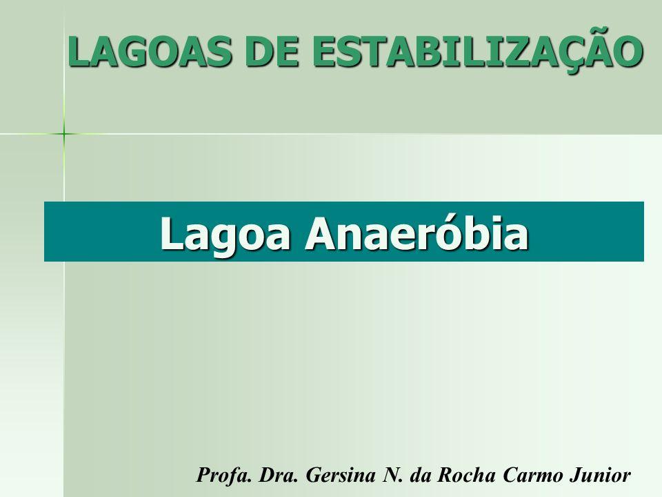 LAGOAS DE ESTABILIZAÇÃO Lagoas Anaeróbias Critérios de dimensionamento Uma lagoa anaeróbia criteriosamente projetada pode operar livre de maus odores, oferecendo uma redução de DBO na faixa de 50 até 70%.