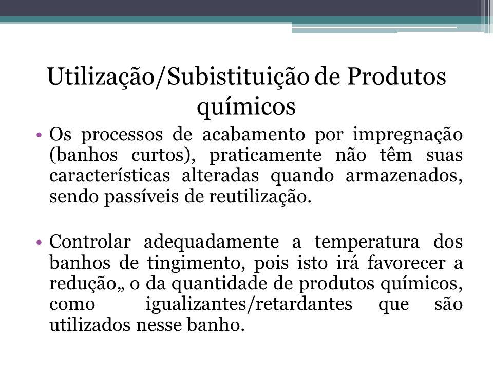 Utilização/Subistituição de Produtos químicos Os processos de acabamento por impregnação (banhos curtos), praticamente não têm suas características al