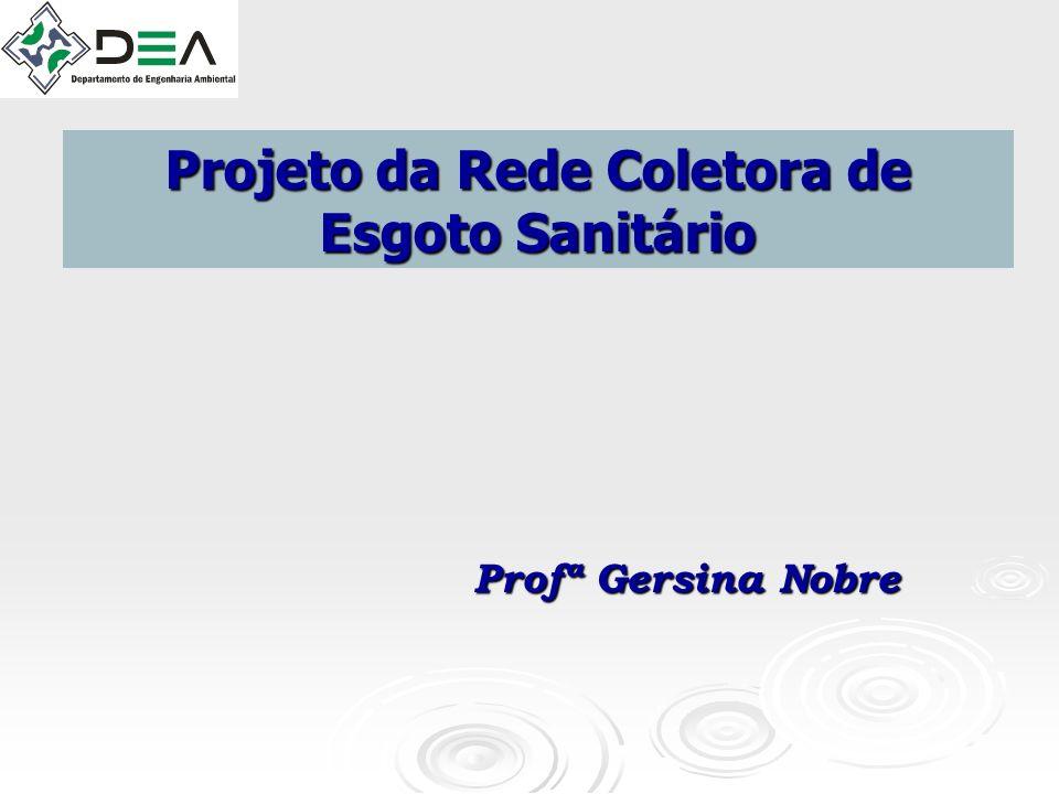 A partir dessa etapa, o projetista tem idéia do sentido de escoamento do esgoto sanitário, facilitando a elaboração de alternativas da rede coletora Indicação da localização da ETE na Planta