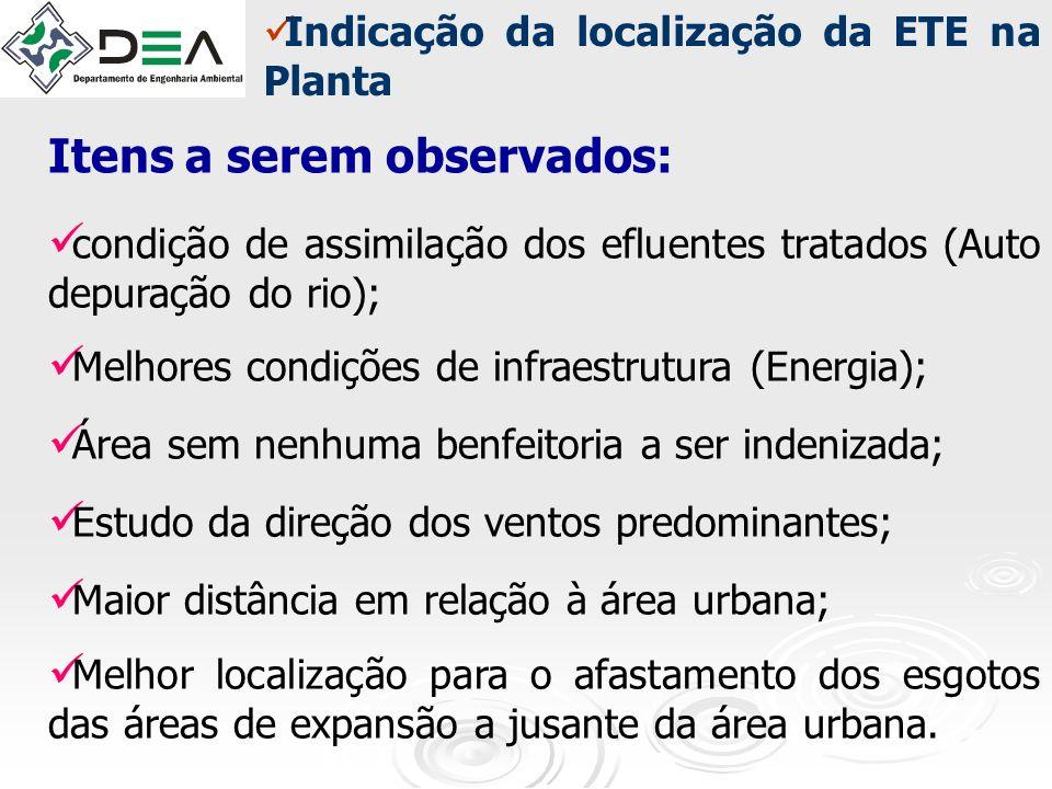 condição de assimilação dos efluentes tratados (Auto depuração do rio); Melhores condições de infraestrutura (Energia); Área sem nenhuma benfeitoria a
