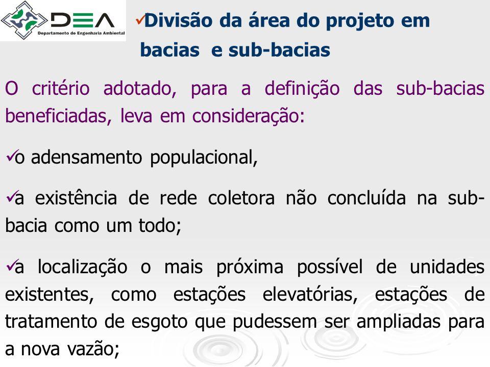 Divisão da área do projeto em bacias e sub-bacias O critério adotado, para a definição das sub-bacias beneficiadas, leva em consideração: o adensament