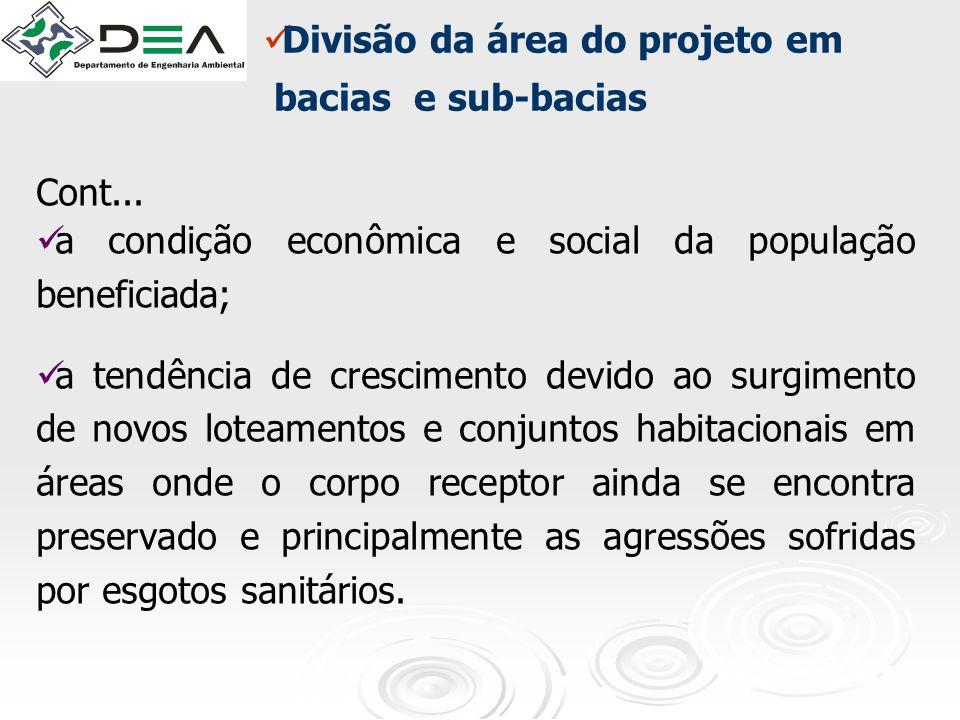 Cont... a condição econômica e social da população beneficiada; a tendência de crescimento devido ao surgimento de novos loteamentos e conjuntos habit