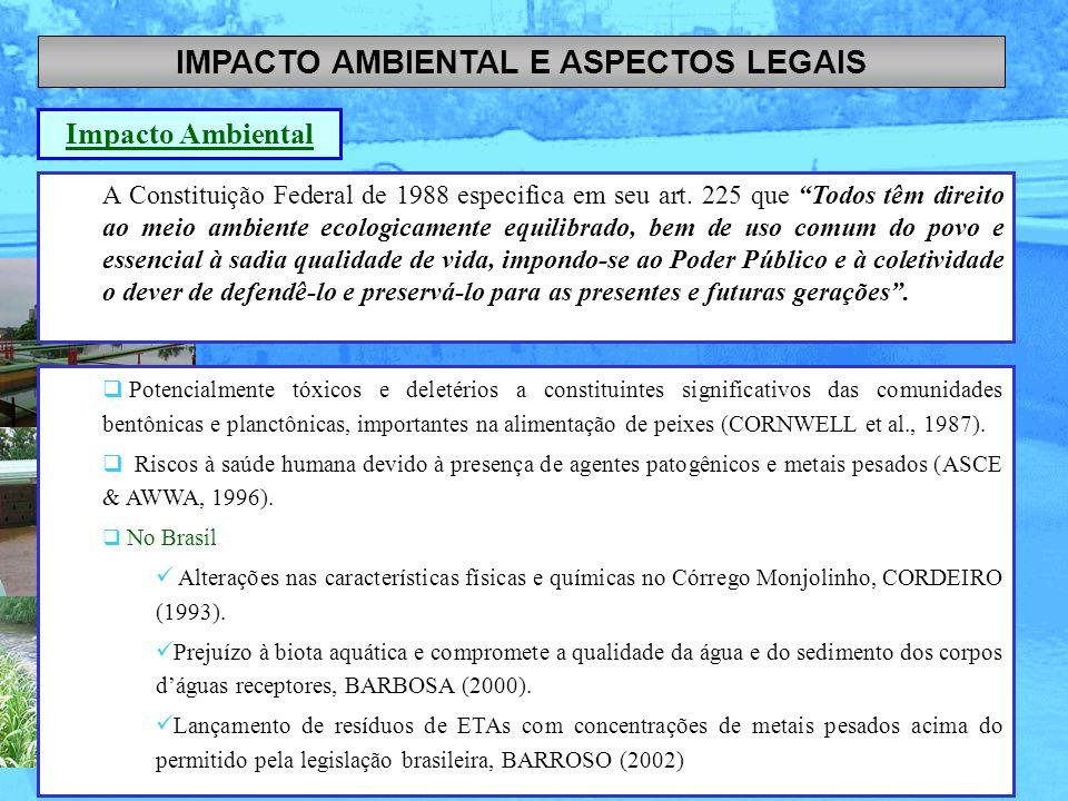 IMPACTO AMBIENTAL E ASPECTOS LEGAIS Potencialmente tóxicos e deletérios a constituintes significativos das comunidades bentônicas e planctônicas, impo