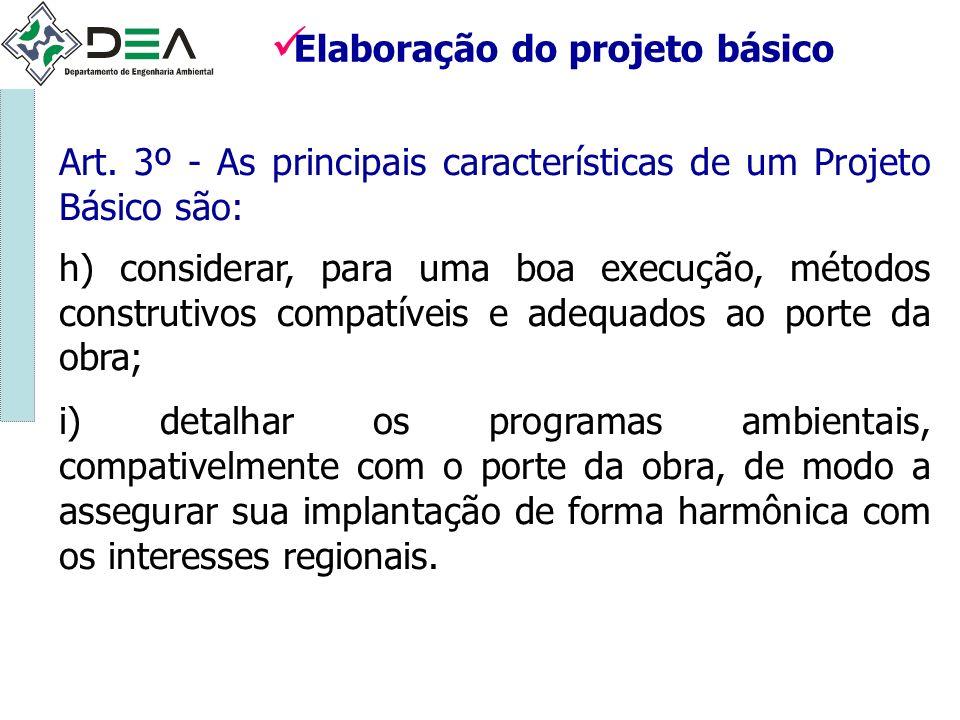 Art. 3º - As principais características de um Projeto Básico são: h) considerar, para uma boa execução, métodos construtivos compatíveis e adequados a
