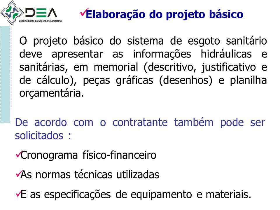 O projeto básico do sistema de esgoto sanitário deve apresentar as informações hidráulicas e sanitárias, em memorial (descritivo, justificativo e de c