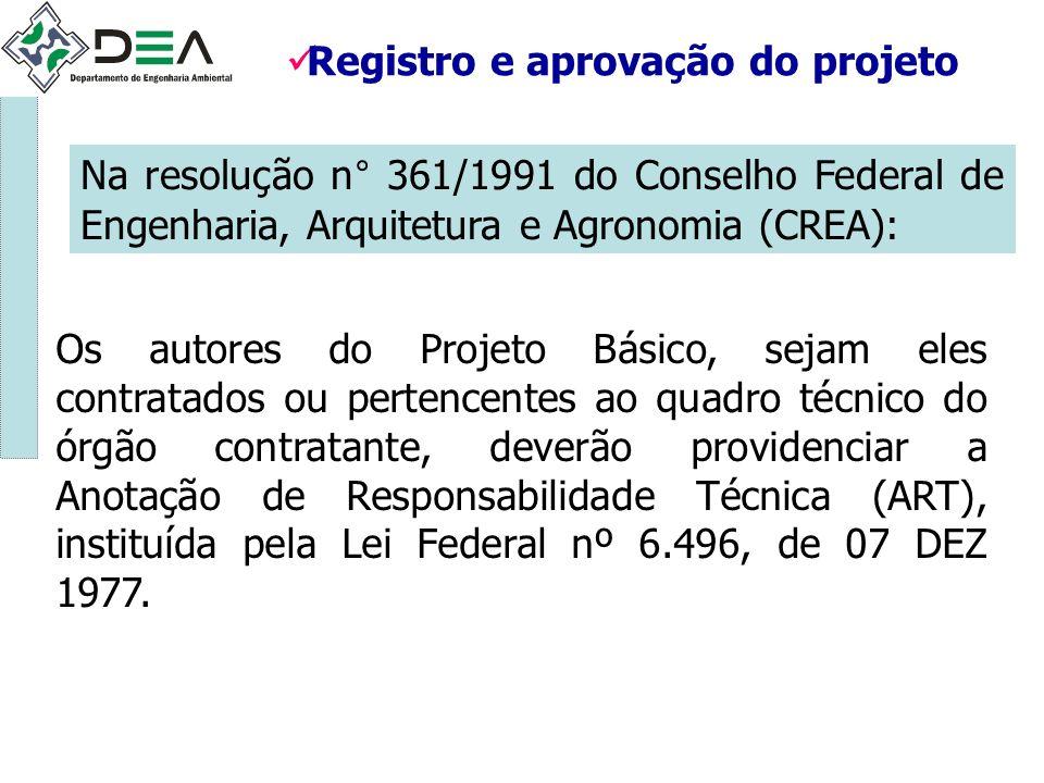 Registro e aprovação do projeto Na resolução n° 361/1991 do Conselho Federal de Engenharia, Arquitetura e Agronomia (CREA): Os autores do Projeto Bási