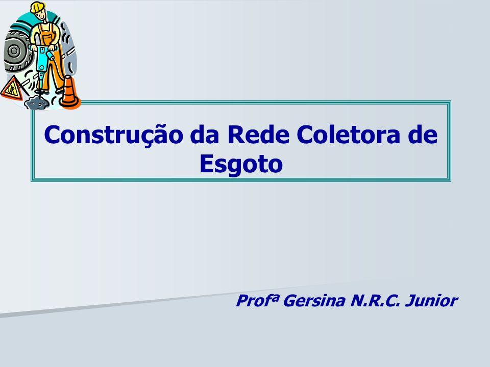 Construção da Rede Coletora de Esgoto Profª Gersina N.R.C. Junior