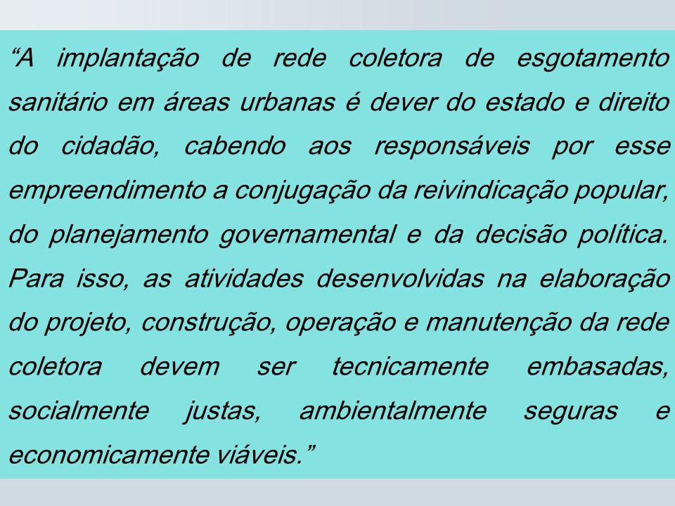 A implantação de rede coletora de esgotamento sanitário em áreas urbanas é dever do estado e direito do cidadão, cabendo aos responsáveis por esse emp