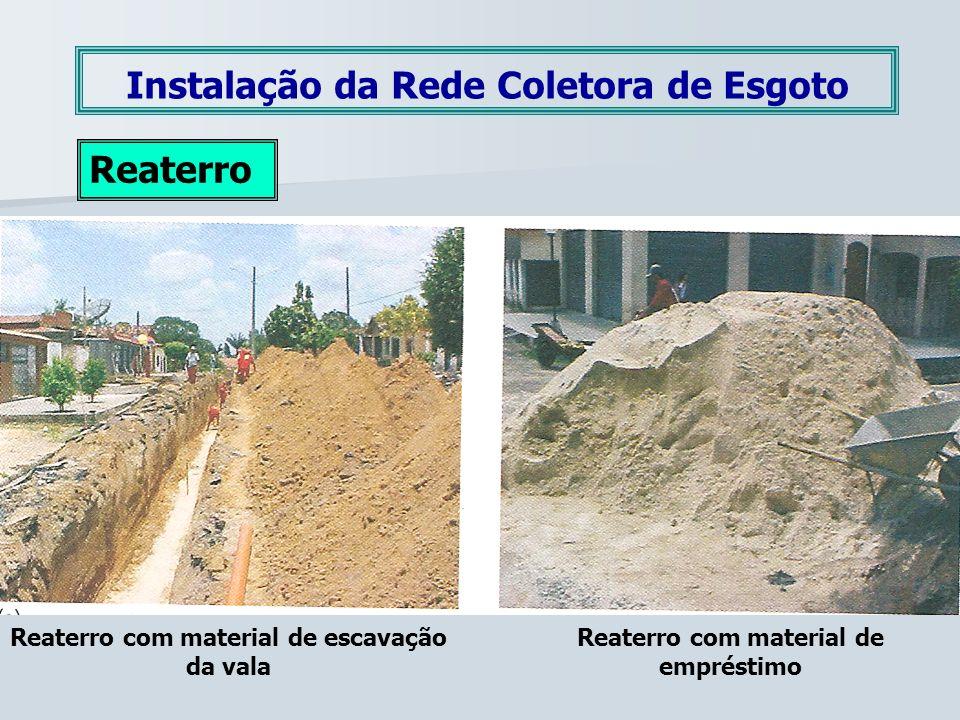 Instalação da Rede Coletora de Esgoto Recomposição do pavimento Consiste na reconstrução da capa asfáltica, de concreto ou de outro tipo de pavimento removido da via pública na aberturada vala.
