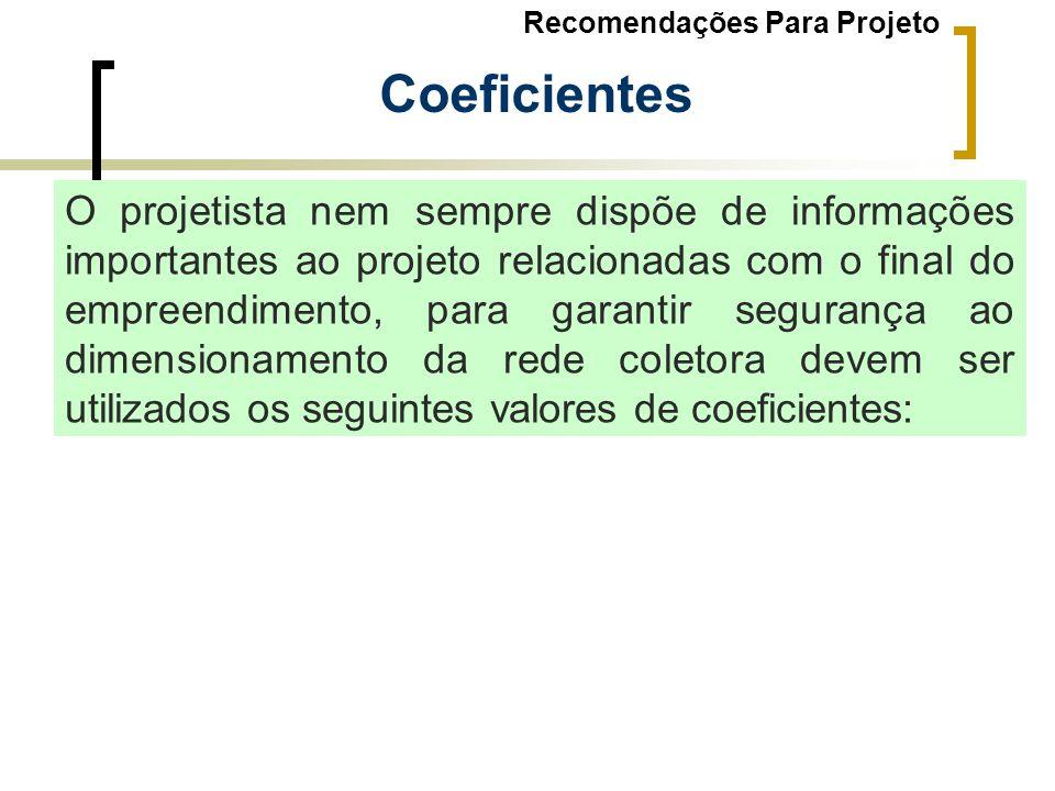 Coeficientes O projetista nem sempre dispõe de informações importantes ao projeto relacionadas com o final do empreendimento, para garantir segurança