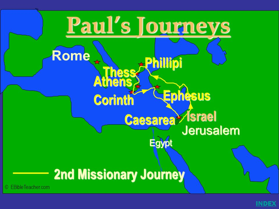 Israel 2nd Missionary Journey Jerusalem Egypt Pauls Journeys Rome Phillipi Corinth Thess Athens Caesarea Ephesus Israel © EBibleTeacher.com