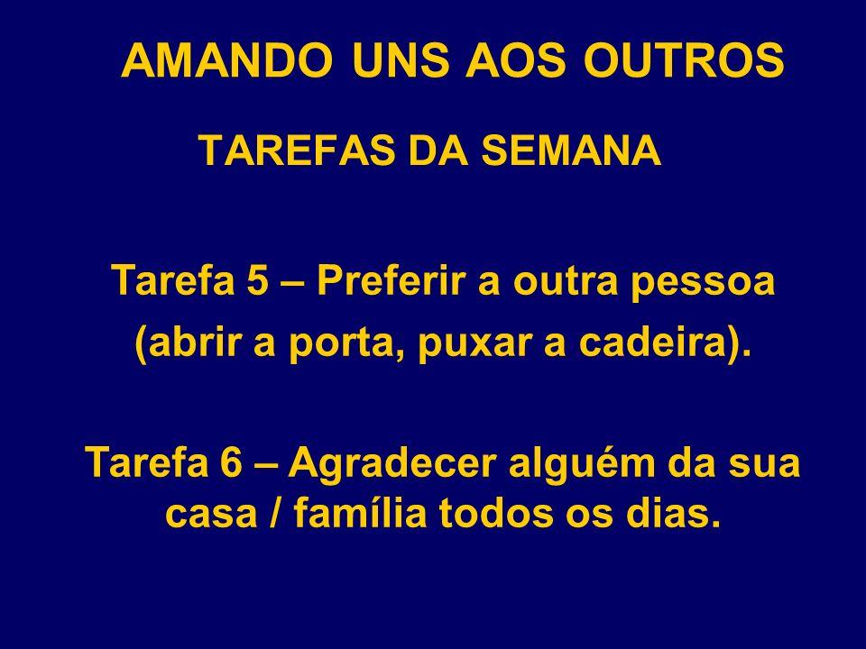 AMANDO UNS AOS OUTROS TAREFAS DA SEMANA Tarefa 7 – Fazer algo pró-oficina.