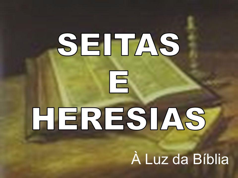 SEITAS E HERESIAS Revisão SEITAS E HERESIAS Revisão