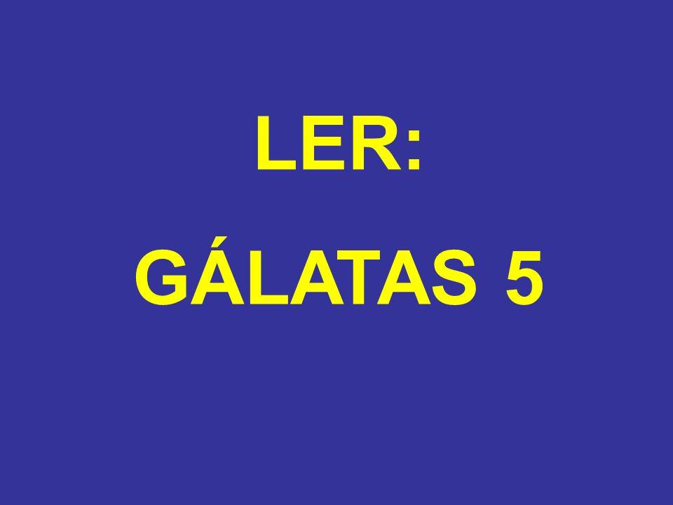 LER: GÁLATAS 5