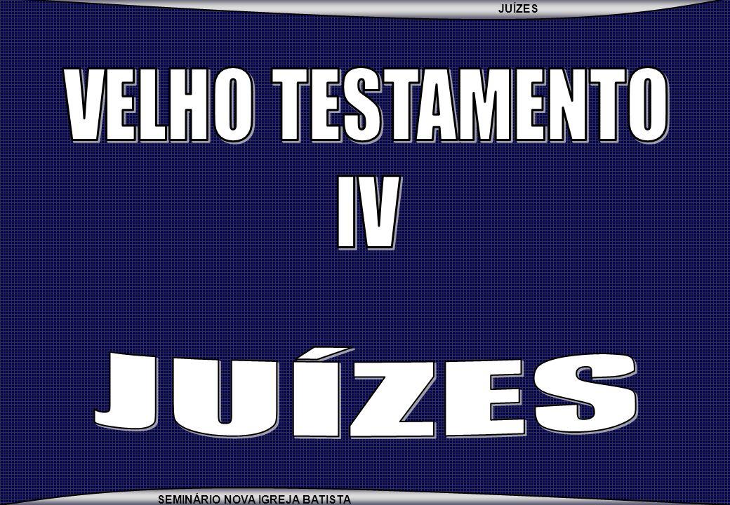JUÍZES SEMINÁRIO NOVA IGREJA BATISTA SETE CARACTERISTÍCAS DE GIDEÃO 1.HUMILDADE - JZ 6.15 2.PRUDÊNCIA - JZ 6.17.