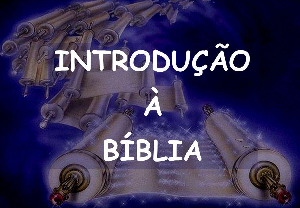 INTRODUÇÃO À BÍBLIA SEMINÁRIO DA NOVA IGREJA BATISTA INTRODUÇÃO À BÍBLIA
